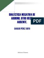 Carlos Pérez Soto - Dialéctica negativa de Adorno, otro Hegel ausente