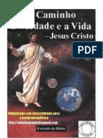 Jesus Cristo - o Caminho a Verdade e a Vida