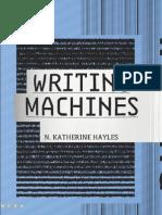 N. Katherine Hayles With Anne Burdick - 2007 - Writing Machines
