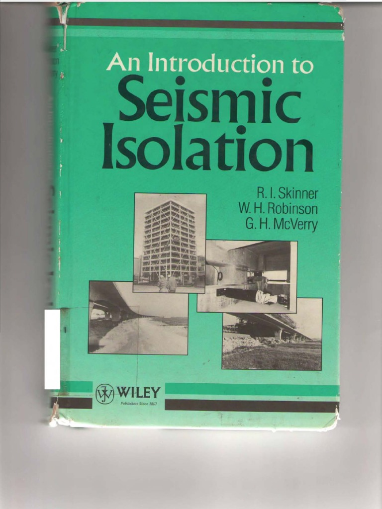 An Introduction to Seismic Isolation,R  Ivan Skinnerl
