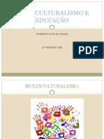MULTICULTURALISMO E EDUCAÇÃO