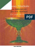 La Naissance Du Roi Arthur - Markale, Jean