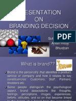 51109222 Ppt on Branding Decision