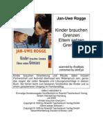 Rogge, Jan Uwe - Kinder Brauchen Grenzen-Eltern Setzen Grenzen