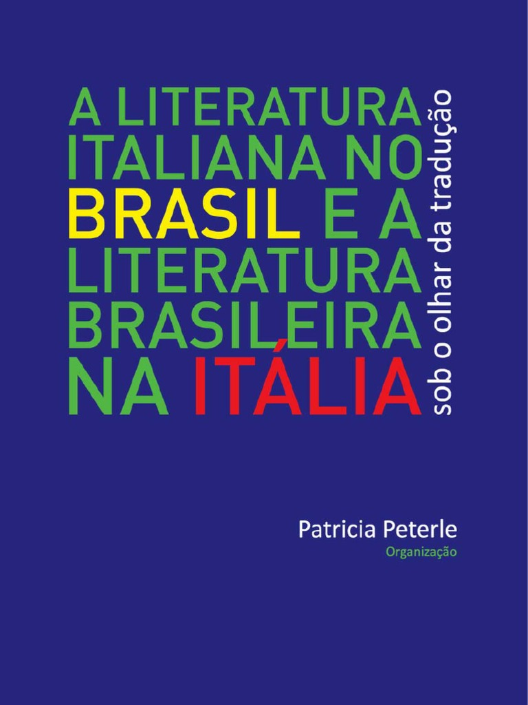 0ca4941a50 Patricia Peterle - A Literatura Italiana No Brasil e a Literatura  Brasileira Na Italia
