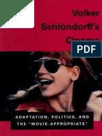 MOELLER, Hans-Bernhard & LELLIS, George - Volker Schlöndorff's Cinema -- Adaptation, Politics, and The 'Movie-Aproppriate'