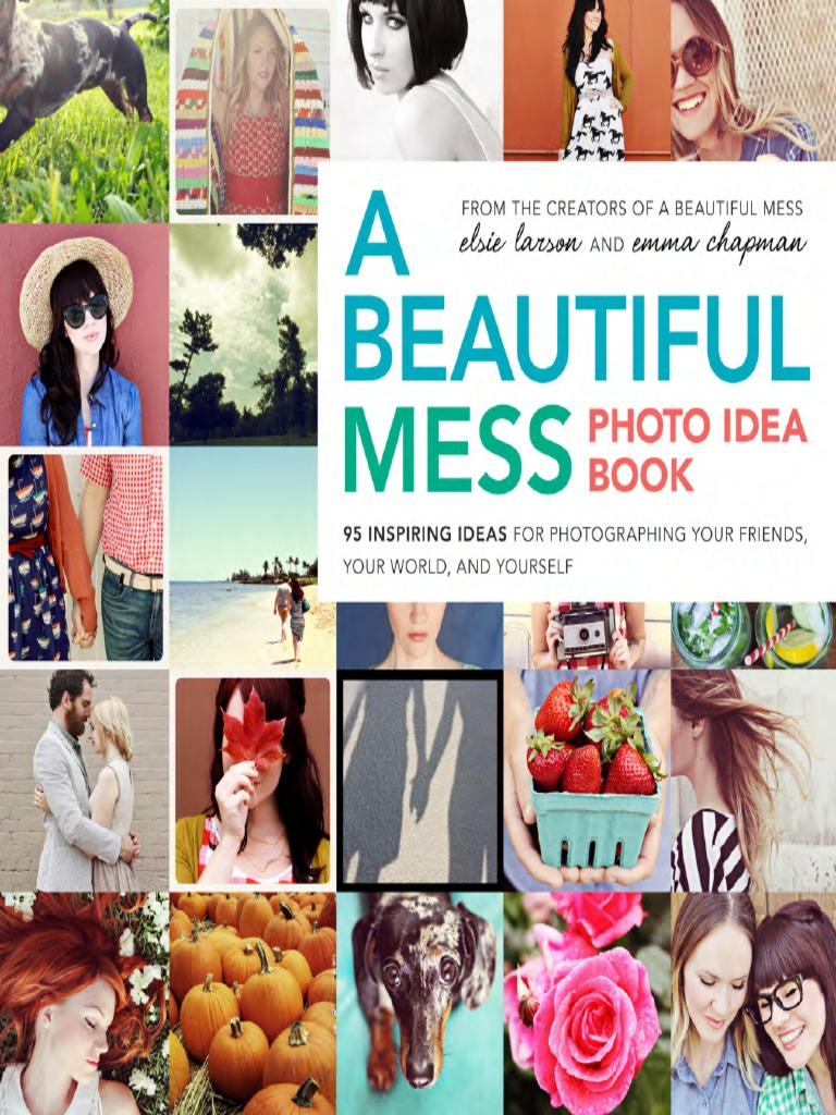 Excerpt from A Beautiful Mess Photo Idea Book by Elsie Larson and ...