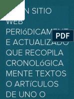 es un sitio web periódicamente actualizado que recopila cronológicamente textos o artículos de uno o varios autores