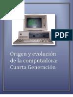 Origen y Evolucion de La Computadora Cuarta Generacion