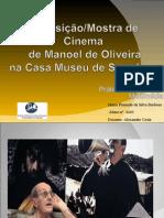 Apresentação - Manoel de Oliveira