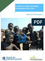 Un Guide Pour Cibler Les Publics De Radios Pour La Consolidation De La Paix - Manuel d'information (Radio for Peacebuilding Africa, SFCG – 2010)