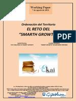 """Ordenación del Territorio. EL RETO DEL SMART GROWTH (Es) Spatial Planning. THE CHALLENGE OF SMART GROWTH (Es) Lurralde Antolaketa. """"SMART GROWTH"""" DELAKOAREN ERRONKA (Es)"""