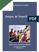 Estefan, Julio Ricardo - Juegos de Superhéroes