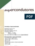 2013 Materiais Eletricos 2 SUPERCONDUTORES Aula 05-04-2013