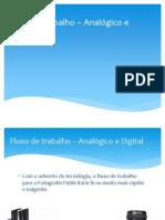 Fluxo de trabalho – Analógico e Digital