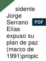 presidente Jorge Serrano Elías expuso su plan de paz