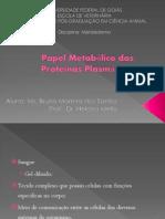 Papel Metabólico das Proteínas Plasmáticas
