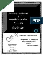 Raport Activitate I Semestru, 2012-2013, Om si Societate