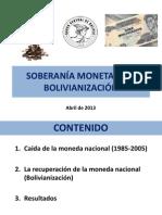 SOBERANÍA MONETARIA Y BOLIVIANIZACION
