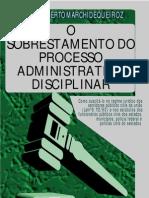 Carlos Alberto Marchi de Queiroz - O Sobrestamento Do Processo Administrativo Disciplin