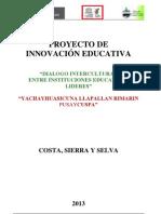 """Proyecto de Innovacion Educativa """"Diálogo Intercultural Entre Instituciones Educativas Líderes de la Costa Sierra y Selva"""""""