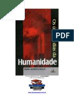 Os últimos dias da Humanidade - Bispo Alfredo Paulo