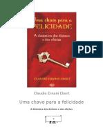 Uma Chave Para a Felicidade - Claudio Ernani Ebert