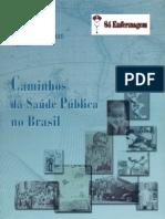 Livro - Caminhos Da Saude Publica No Brasil