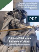 Politicas Publicas Do Patrimonio Cultural Ensaios Trajetorias e Contextos