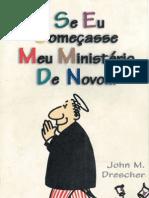Se Eu começasse Meu Ministério De Novo - John M. Drescher