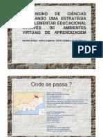 Uso de Ambientes Virtuais de Aprendizagem como Estratégia Educacional Complementar de Ensino de Ciências - Apresentação