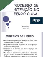 PROCESSOS DE OBTENÇÃO DO FERRO GUSA