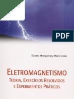 Eletromagnetismo Teoria, Exercicios Resolvidos e Experimentos Praticos- Eduard Montogomery