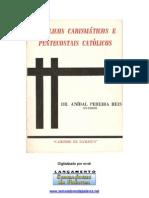 Anibal Pereira Reis - Catolicos Carismaticos e Pen