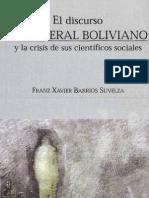 El Discurso Neoliberal Boliviano y La Crisis de Sus Cientificos. Franz Xavier Barrios Suvelza
