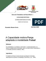 A Capacidade motora FORÇA adaptada à modalidade FUTSAL