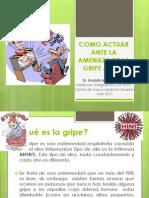 COMO ACTUAR ANTE LA AMENAZA DE LA GRIPE AH1N1 2013 B.pptx