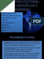 Encuentro  Cultural entre españoles e indígenas