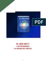 EL SER UNO v LosInteranos LaCiudaddeCristal