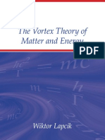 The Vortex Theory of Matter and Energy