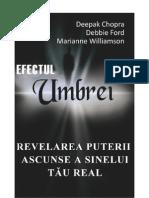 Debbie Ford, Deepak Chopra, Marianne Wil - Efectul Umbrei. Revelarea Puterii Ascunse a Sinelui Tau Real - format DOCX
