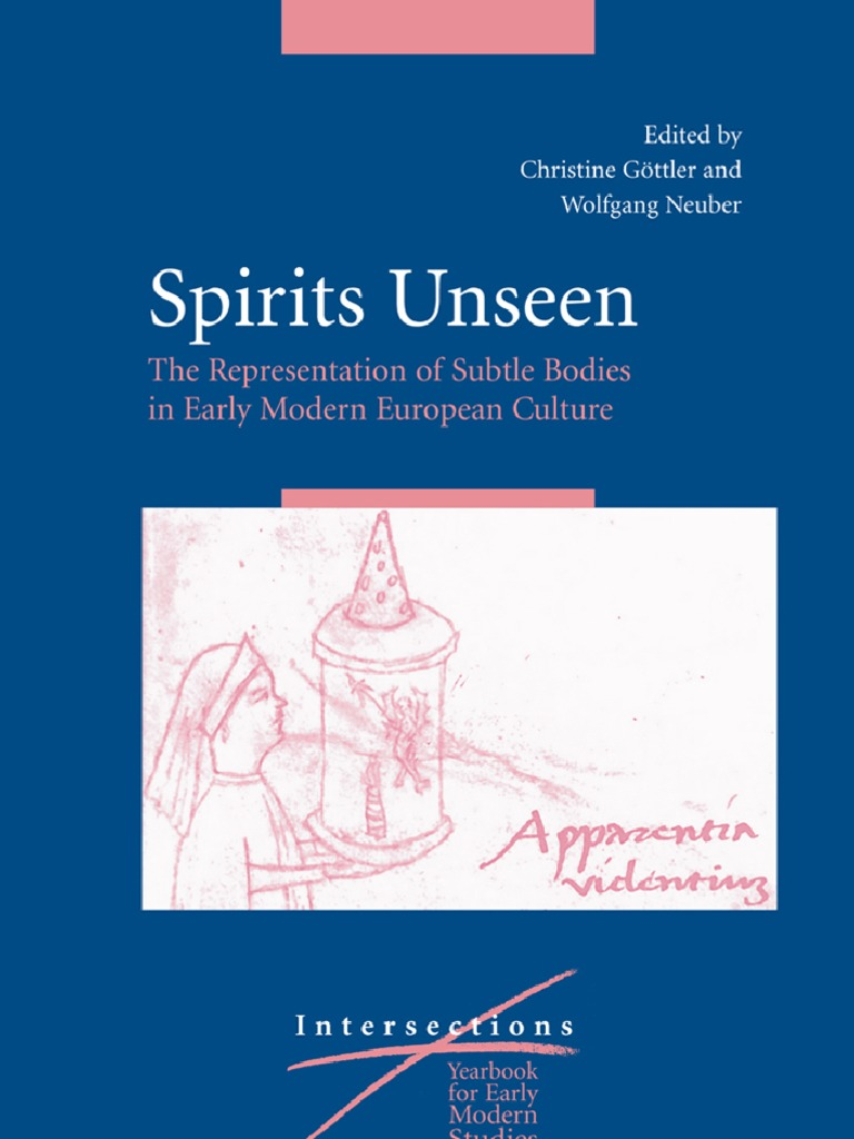 Gottler Christine And Neuber Wolfgang Spirits Unseenthe 1991 Mercy 420 Sel Fuse Box Diagram Representation Of Subtle Bodies In Early Modern European Culture Thomas Aquinas Soul