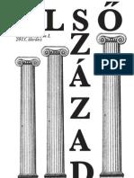 Első Század. XII. évfolyam 1. szám. (2013. tavasz)
