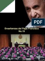 Enseñanzas del Papa Francisco  - Nº 19