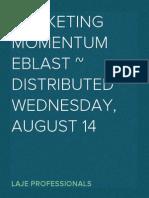 Marketing Momentum eBlast Distributed Wednesday, August 14