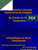 Exegese Do NT - Criteriologia - Status Quaestionis