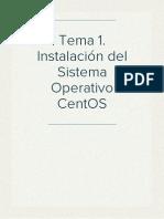 Tema 1. Instalación del Sistema Operativo CentOS