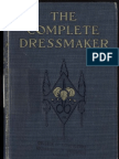 The Complete Dressmaker, With Simple Directions for Home Millinery (1907)