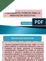 FUNDAMENTOS TEÓRICOS PARA LA INNOVACIÓN EDUCATIVA