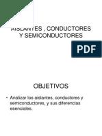 Aislantes , Conductores y Semiconductores